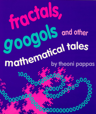 Fractals, Googols and Other Mathematical Tales By Pappas, Theoni