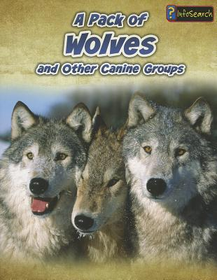 A Pack of Wolves By Claybourne, Anna